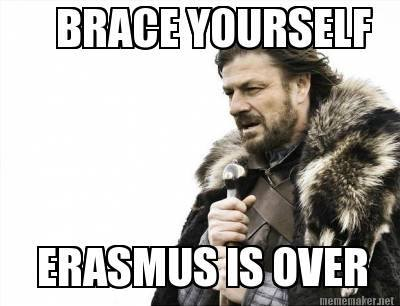 meme about the end of erasmus brace yourself