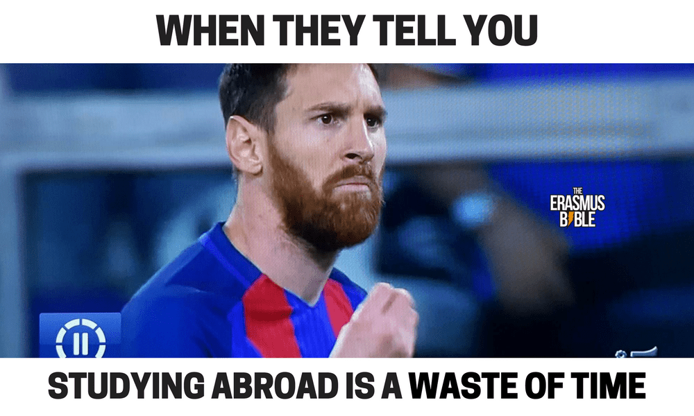 erasmus meme about studying abroad with leo messi