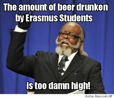 erasmus meme about drinking a lot of beer