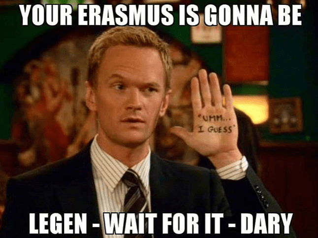 erasmus meme about it being legendary with barney from himym